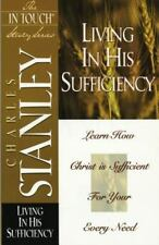 In Touch Study :) Living in His (Christ) Sufficiency by Charles F. Stanley