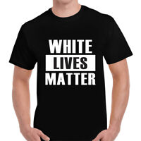 WHITE LIVES MATTER T-Shirt Mens Unisex FUNNY Joke TSHIRT Tee Top Gift Novelty