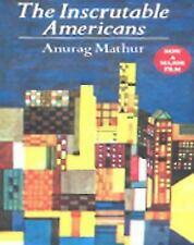 The Inscrutable Americans , Anurag Mathur