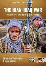 The Iran- Iraq War: Volume 4: The Forgotten Fronts by Farzin Nadimi, E. R....