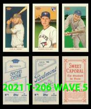 2021 TOPPS 206/T-206 WAVE 5 Base+Piedmont+Sweet Caporal Buy More & Save YOU PICK
