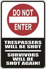 "Metal Sign Do Not Enter Trespassers Will Be Shot 8"" x 12"" Aluminum S042"