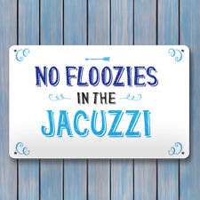 No Floozies in the Jacuzzi, funny outdoor hot tub metal A4 sign