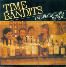 """7"""" Time Bandits/I´m Specialized In You (NL)"""
