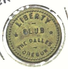 The Dalles Oregon Liberty Club Good for 5c Trade Brass 22mm Token