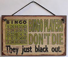Bingo Sign Players Don't Die They Just Black Out. Casino Dauber Cards Balls Cage