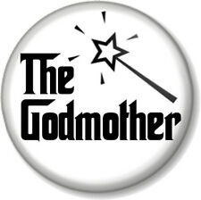 """The GODMOTHER 1"""" Pin Button Badge Christening Baptism Fairy Wand Godfather (4)"""