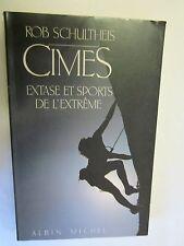 """Rob Schultheis """"Cimes Extase et sports de l'extrême"""" /Albin Michel 1988"""