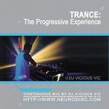 Trance: The Progressive Experience by Vicious Vic (CD, 2005) Neurodisc Records!