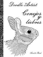 Doodle Artist - Conejos y Liebres : Un Libro para Colorear Adultos by Annette...