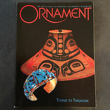 ORNAMENT MAGAZINE Volume 28 No. 1 Autumn 2004 Totems to Turquoise Ahlborn Wunder