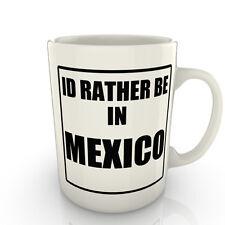 I' prof Rather être dans un Mexique - Tasse comme cadeau nouveauté voyage