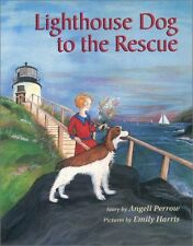 Lighthouse Dog to the Rescue by Angeli Perrow