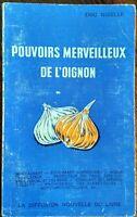 POUVOIRS MERVEILLEUX DE L'OIGNON . Diététique Médecine alternative naturelle