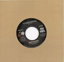 DEAN COURTNEY  I'LL ALWAYS NEED YOU / TODAY IS MY DAY UK OSV/OUTTASIGHT Re-Issue