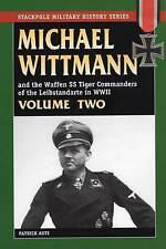 Michael Wittmann and the Waffen SS Tiger Commanders of the Leibstandarte NEW