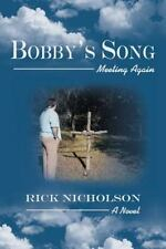 Bobby's Song : Meeting Again by Rick Nicholson (2013, Paperback)