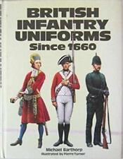 British Infantry Uniforms Since 1660 by Michael Barthorp Hardcover
