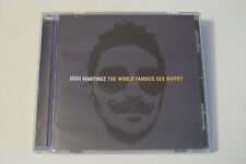 Josh Martinez-The World Famous sesso buffet CD 2008 (AWOL One Donaghy the dude)