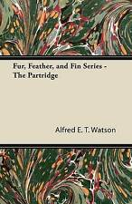 NEW Fur, Feather, and Fin Series - The Partridge by Alfred E. Watson