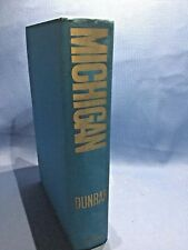 Michigan: A History Of The Wolverine State by Willis Frederick Dunbar 1971 HC