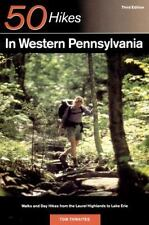 50 Hikes in Western Pennsylvania : Walks and Day Hikes from the Laurel...