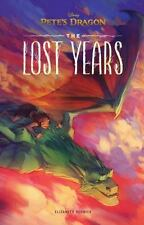 Pete's Dragon: the Lost Years by Elizabeth Rudnick @ Disney (Hardcover) NEW