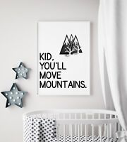 Kid You'll Move Mountains Boys Nursery Play Room Nursery Wall Art Print Poster