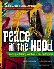Peace in the Hood : Working with Gang Members to End the Violence by Aquil...