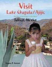 Visit Lake Chapala/Ajijic : Jalisco, México by Douglas Denison (2014, Paperback)