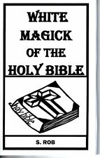 WHITE MAGICK OF THE HOLY BIBLE book magic witchcraft occult S. Rob