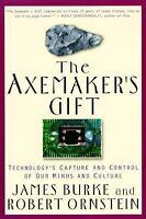 The Axemaker's Gift by Robert Ornstein, James Burke