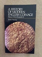 A History Of Modern English Coinage by James Mackay PB