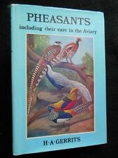 Pheasants Including Their Care In The Aviary - H A Gerrits - Game Birds - 1982