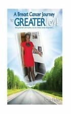 A Breast Cancer Journey to GREATER JOY! by Joyce Fields (2014, Paperback)