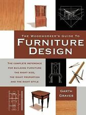 Woodworkers Guide to Furniture Design by Garth Graves (1997, Paperback)