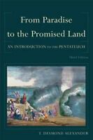 From Paradise To The Promised Land: An Introduction To The Pentateuch: By T. ...