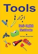 Farsi - English First Books : Tools by Somayeh Nazari and Reza Nazari (2017,...