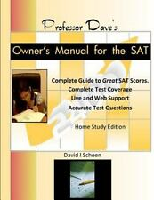 Professor Dave's Owner's Manual for the SAT : Home Study Edition by David...