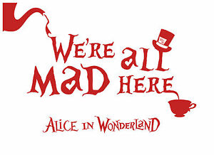 Alice in Wonderland Mad Here-Red Typography Decorative Vinyl Wall Decal Sticker
