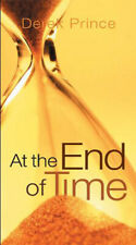 At the End of Time - by Derek Prince