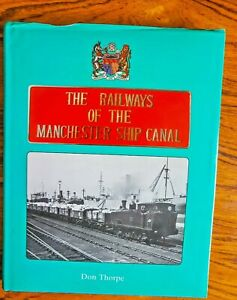 The Railways of the Manchester Ship Canal,  Don Thorpe