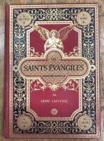 Les saints évangiles / Henri Lasserre / Cartonnage illustré / 1888 / gravures