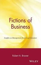 Fictions of Business : Insights on Management from Great Literature by Robert...