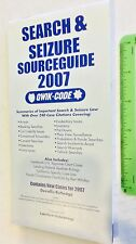 New 2007 Search and Seizure Sourceguide Qwik Code Law Tech Publishing