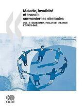 Maladie, Invalidité et Travail : Surmonter les Obstacles (Vol. 3): Danemark,...