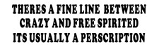 theres a fine line between crazy and free s truck sticker vinyl funny car decal