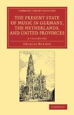 THE PRESENT STATE OF MUSIC IN GERMANY, THE NETHERLANDS, AND UNITED PROVINCES - B