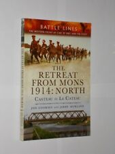 Battle Lines The Retreat From Mons 1914: North. Jon Cooksey & Jerry Murland 2014