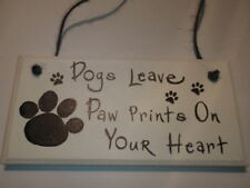 Unusual Handmade Wooden Plaque/Dogs Leave Paw Prints on Your Heart/Gifts/Xmas